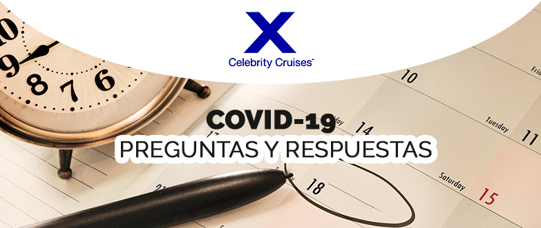 Celebrity Cruises | COVID-19 Preguntas y respuestas